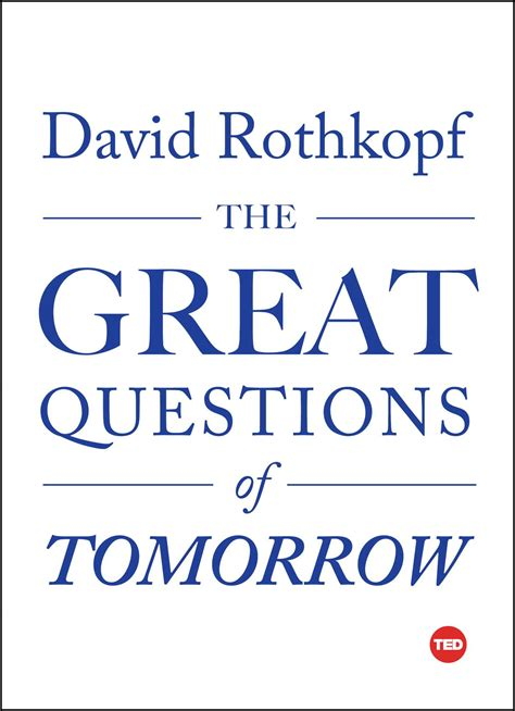Great Or Question The Great Questions Of Tomorrow Book By David Rothkopf Official Publisher Page Simon