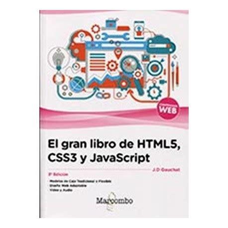 el gran libro de 8469809016 libro el gran libro de html5 css3 y javascript 3 170 edici 211 n isbn 9788426724632 libros t 233 cnicos