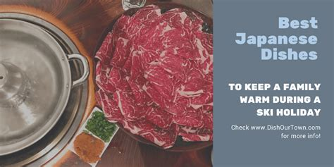 best japanese dish best japanese dishes to keep a family warm during a ski