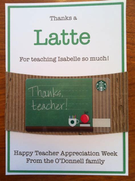 Starbucks Teacher Appreciation Gift Card - pin by vanessa mabini on diy gifts pinterest