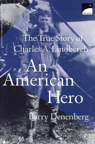 An American The True Story Of Charles A Lindbergh An American The True Story Of Charles A Lindbergh By Barry Denenberg Reviews Discussion