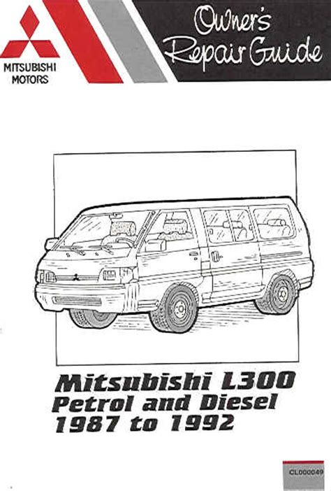 small engine repair training 1987 mitsubishi l300 auto manual 1987 1992 mitsubishi l300 petrol diesel russek repair manual