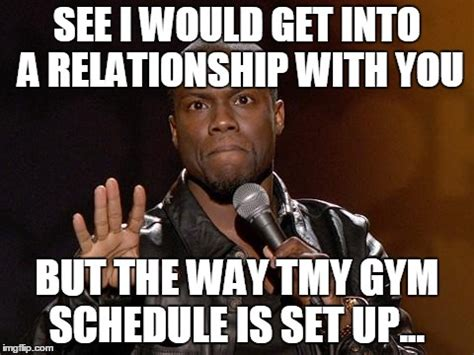 Gym Relationship Memes - kevin hart imgflip
