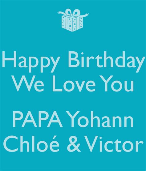 Happy Birthday Quotes For Papa Quotes We Love Our Papa Quotesgram