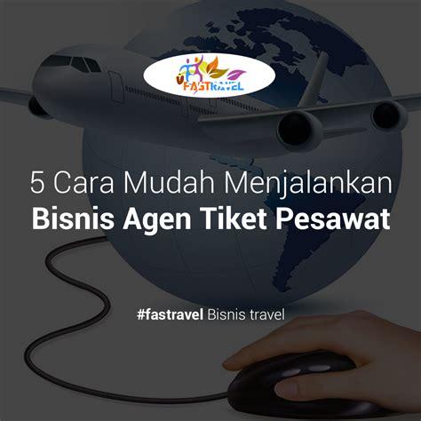 5 tips mudah meningkatkan desain blog dan website 5 cara mudah menjalankan bisnis agen tiket pesawat blog