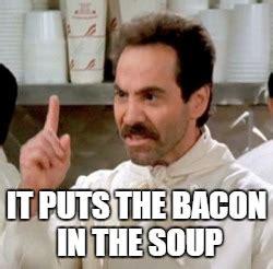 Soup Nazi Meme - soup nazi imgflip