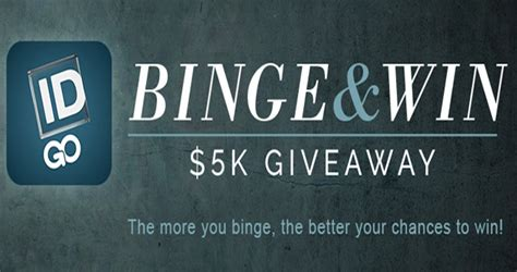 investigation discovery binge and win sweepstakes win 5 000 - Id Investigation Giveaway