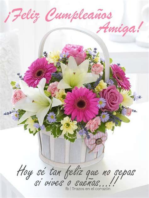 imagenes feliz cumpleaños flores 50 im 225 genes de feliz cumplea 241 os amiga con frases y