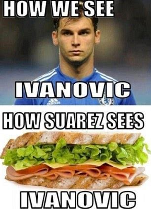 Luis Suarez Meme - luis suarez bites ivanovic video football hits new low as