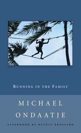 running in the family books running in the family by michael ondaatje reviews