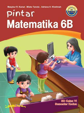 6 Senang Belajar Matematika Kelas Vi Sd Ktsp Ktsp 2006 Yudhistira yudhistira kelas 6