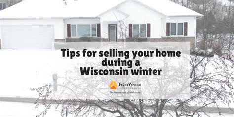 tips for selling your home during a wisconsin winter