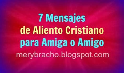 versculos de la biblia para dar nimo 7 mensajes de aliento cristiano para una amiga o amigo