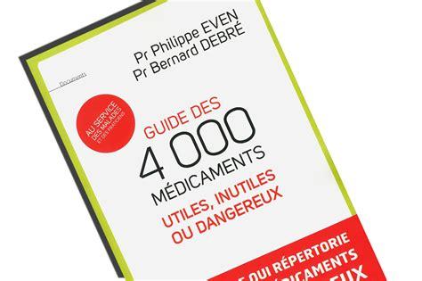 Les Auteurs Du Guide Des 4000 M 233 Dicaments Sanctionn 233 S