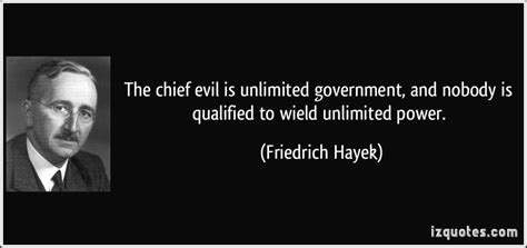 chief evil  unlimited government    qualified  wield unlimited power