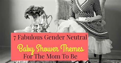 fabulous baby shower themes 7 fabulous gender neutral baby shower themes