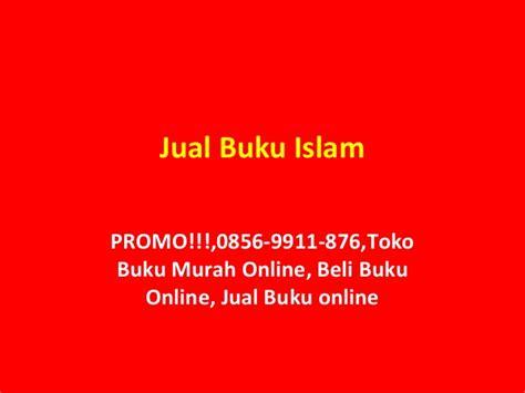 Harga Buku Best Seller Islam by Promo 0856 9911 876 Beli Buku Buku Agama