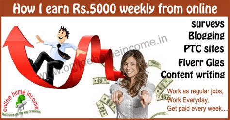 earn money online how i earn rs 5000 weekly online - Make Money Online Weekly