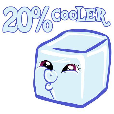 20 Cooler Meme - 20 percent cooler by danielalaverne on deviantart