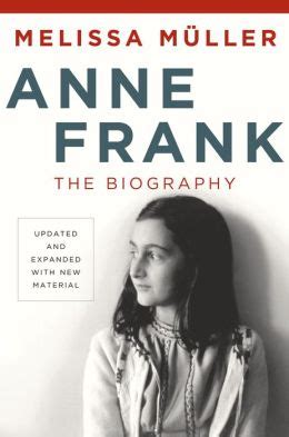 anne frank biography melissa muller anne frank the biography by melissa muller