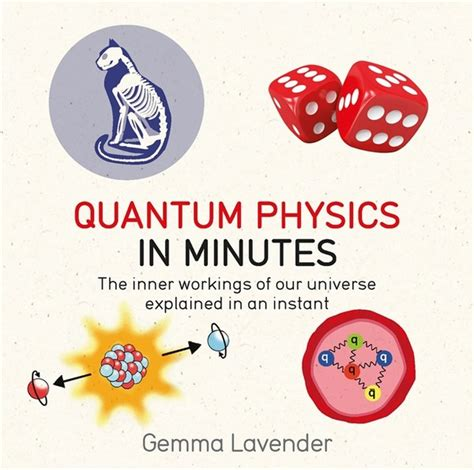 quantum physics in minutes the inner workings of our microcosm publishing