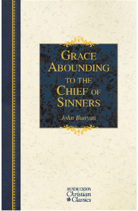 grace abounding to the chief of sinners books grace abounding to the chief of sinners by bunyan