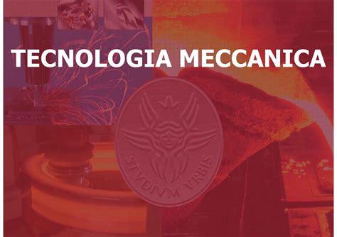 tecnologia meccanica dispense processi produttivi e sistemi produttivi dispense
