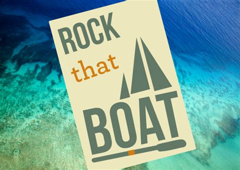 rock the boat upset rock that boat
