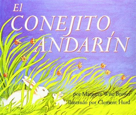 libro the runaway bunny spanish the runaway bunny el conejito andarin spanish edition by margaret wise brown bilingual