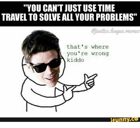 Time Travel Meme - 25 best memes about the flash time travel the flash