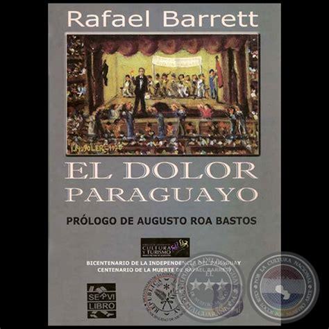 dolore ano interno portal guaran 237 el dolor paraguayo por rafael barret