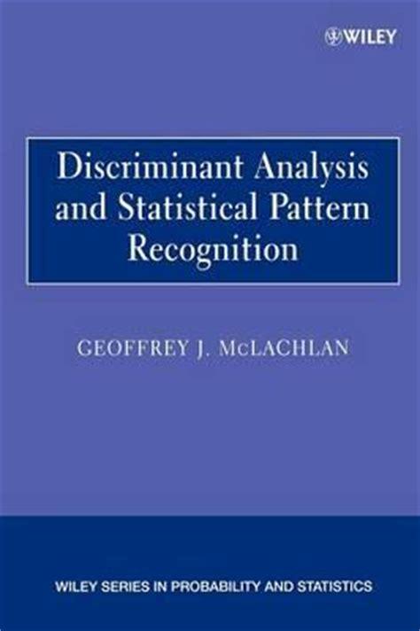 statistical pattern analysis discriminant analysis and statistical pattern recognition