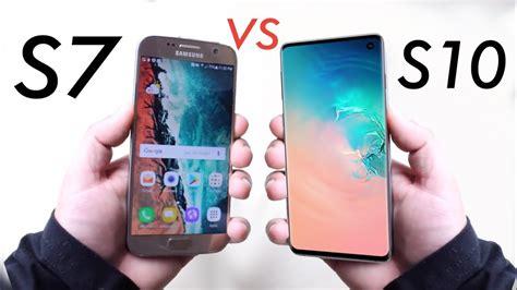 samsung galaxy s10 vs galaxy s7 comparison impressions