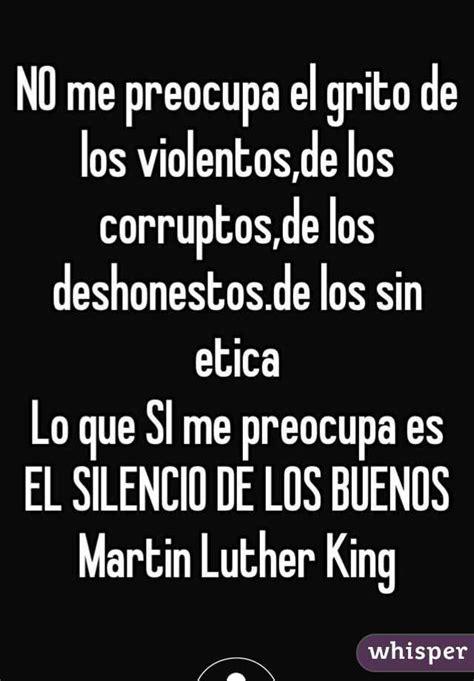 los silencios de el no me preocupael grito de los violentos de los corruptos