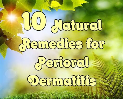 10 remedies for perioral dermatitis healthy focus