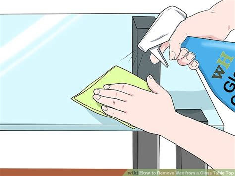 how to get wax a table 3 ways to remove wax from a glass table top wikihow