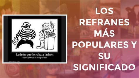 refranes y su significado los refranes m 225 s populares y su significado doovi