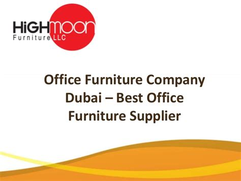 office furniture company dubai best office furniture