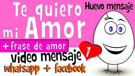 video de amor para dedicar facebook whatsapp youtube te quiero mi amor frases de amor 1 videos para