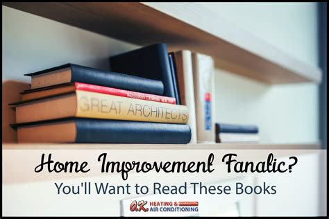 best books for home improvement fanatics o k heating air
