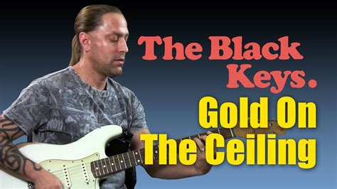 The Black Gold On The Ceiling Album by How To Play Quot Gold On The Ceiling Quot By The Black