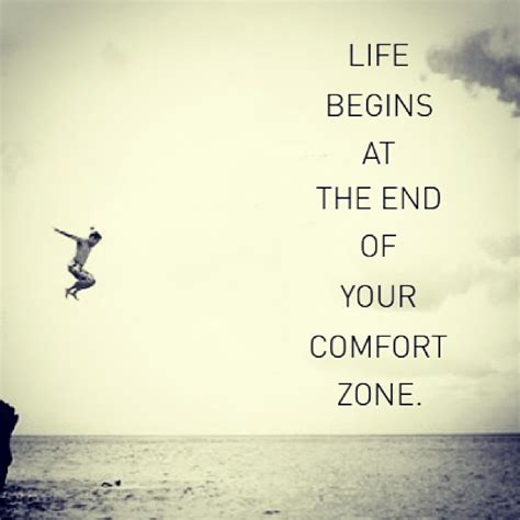comfort zone quote life begins at the end of your comfort zone quotes