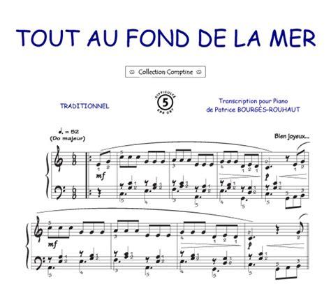 libro tout au fond partitions tout au fond de la mer comptine piano seul