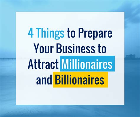 Ways To Attract A Millionaire by 4 Things To Prepare Your Business To Attract Millionaires