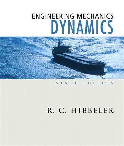 Engineering Mechanics Dynamics hibbeler engineering mechanics dynamics pearson