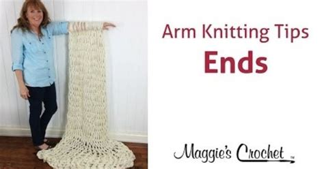 arm knitting techniques maggie s arm knitting tips weave sew in ends right