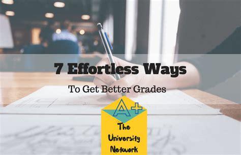 7 Ways To Get Better Grades 7 effortless ways to get better grades the