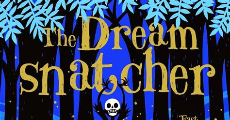 the dreamsnatcher dreamsnatcher 1 awfully big reviews the dreamsnatcher by abi elphinstone reviewed by tamsyn murray