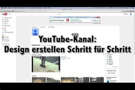 youtube kanal layout video youtube kanal design erstellen schritt f 252 r schritt