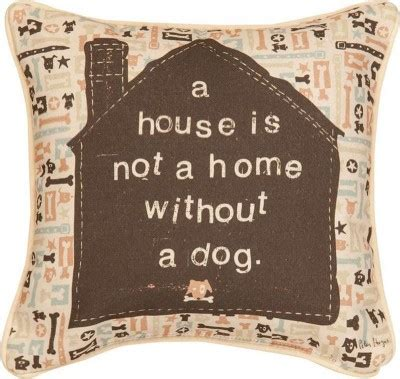 a house is not a home a house is not a home without a dog throw pillow 18x18
